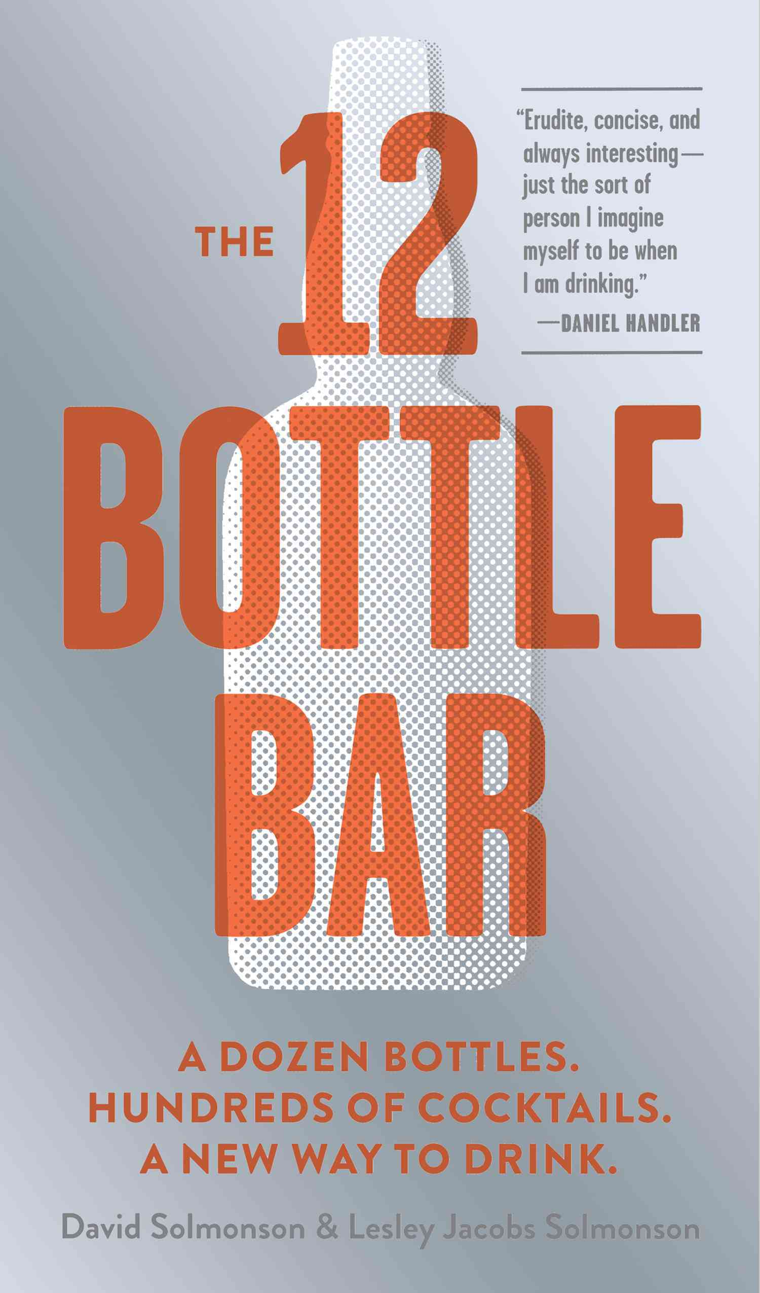 The 12 Bottle Bar By Solmonson, David/ Solmonson, Lesley Jacobs