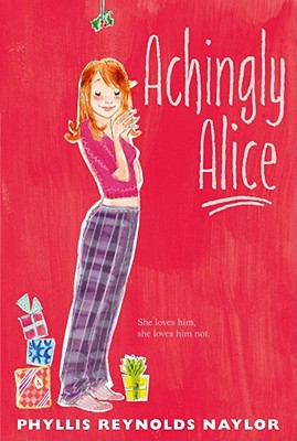 Achingly Alice By Naylor, Phyllis Reynolds